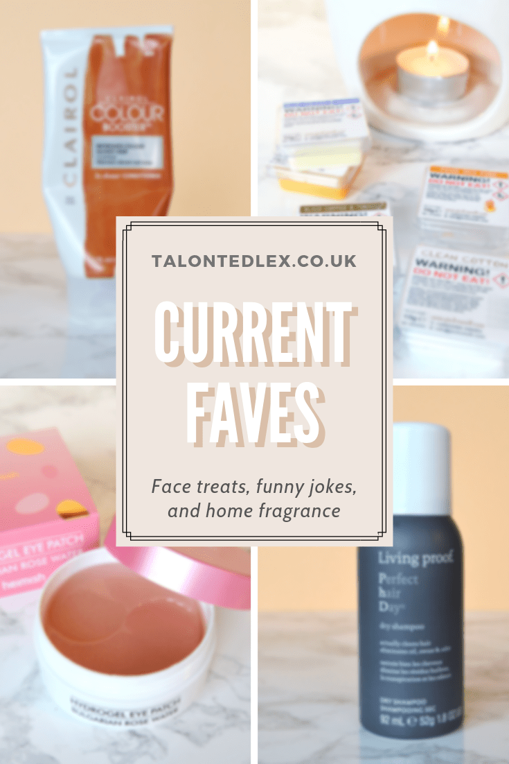 Current favourites: home fragrance, funny jokes, eye masks, hair colour, a great book, and the best ever dry shampoo! Beauty and lifestyle recommendations. #talontedlex