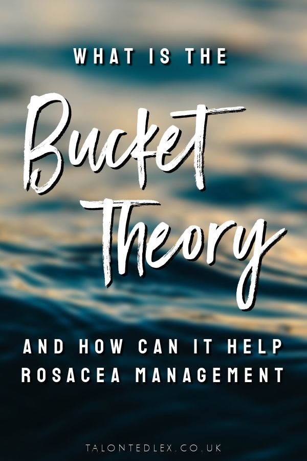 What is the bucket theory? And how can it help with rosacea management? Rosacea tips, how to manage rosacea. #talontedlex #rosacea #rosaceatips