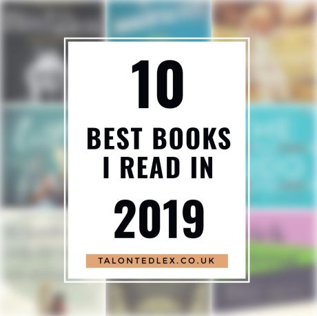 Discover the 10 best books that I read in 2019. Wondering what to read next? Here's my list of the best books I've read in the past year. #talontedlex #bestbooks #bookreview2019 #bookrecommendations #whatimreading #booksoftheyear