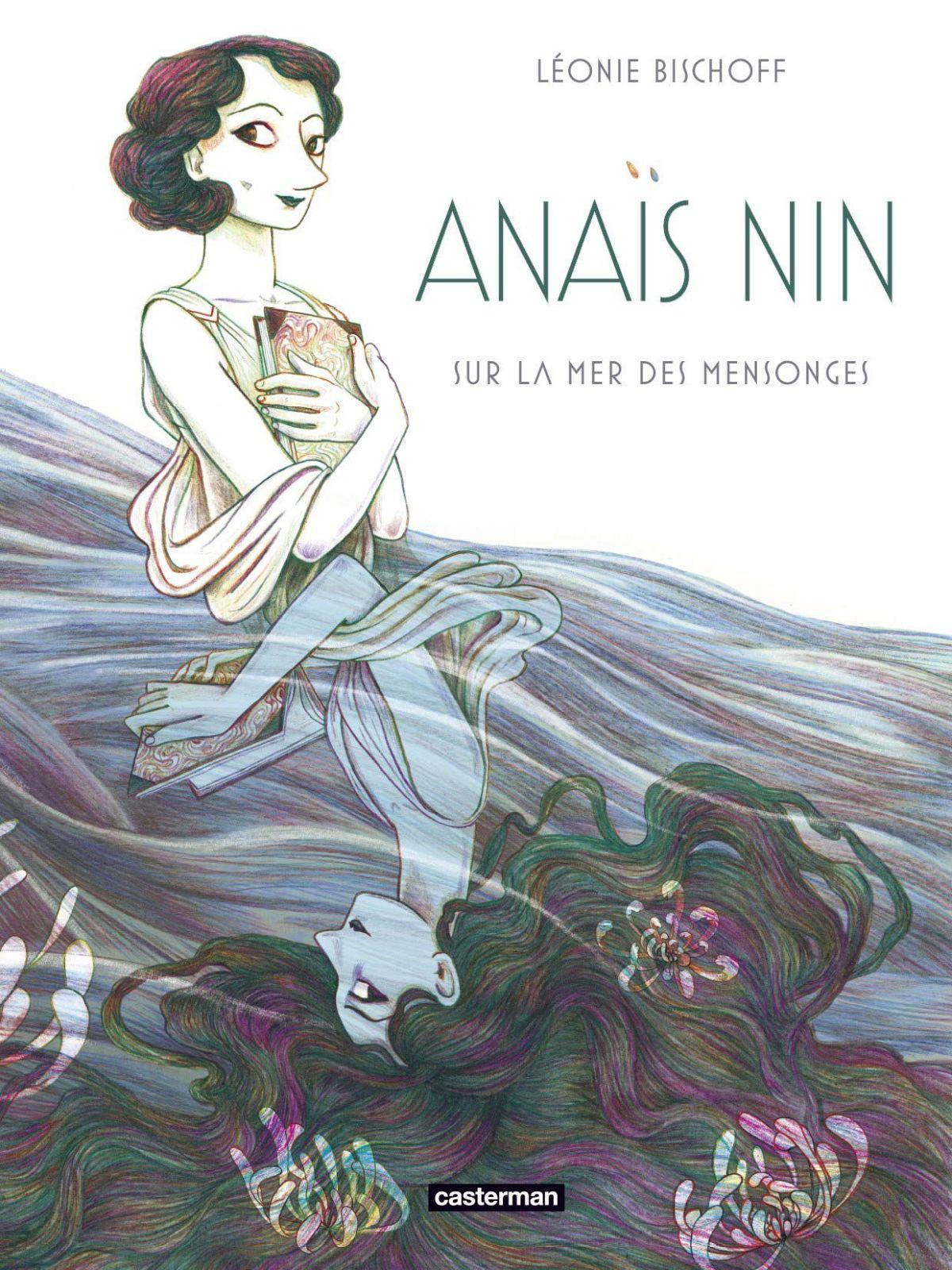 Couverture Anais Nin sur la mer des mensonges chez Casterman