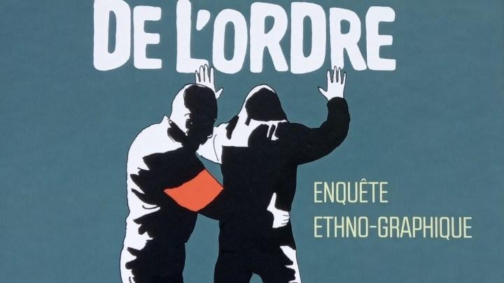 La force de l'ordre, enquête ethno-graphique