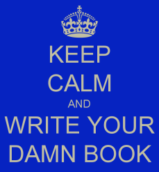 keep-calm-and-write-your-damn-book