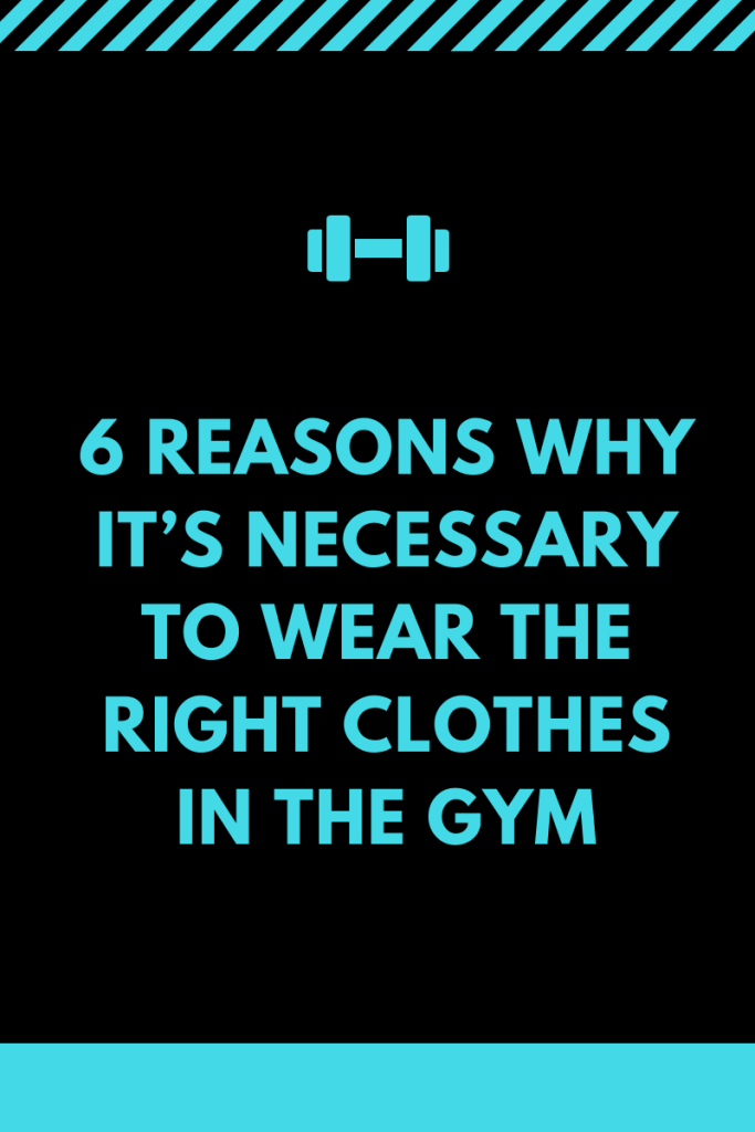 6 reasons why it's necessary to wear the right clothes in the gym. Taking care of our health is something that is increasingly important