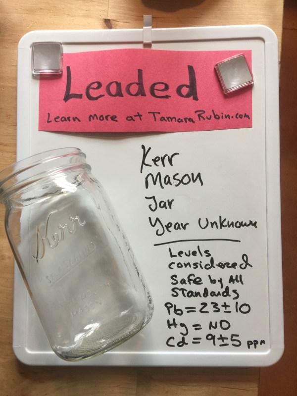 Mason Jars ... Kerr Brand: 23 ppm Lead (+ Cadmium too). WAIT! Don't Panic! Read post instead! TIA.