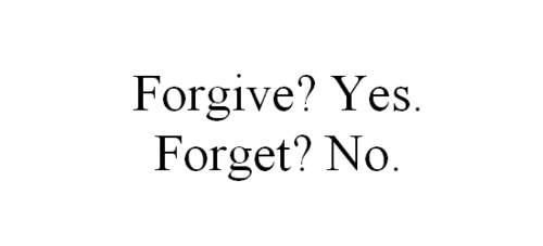 forgive forget