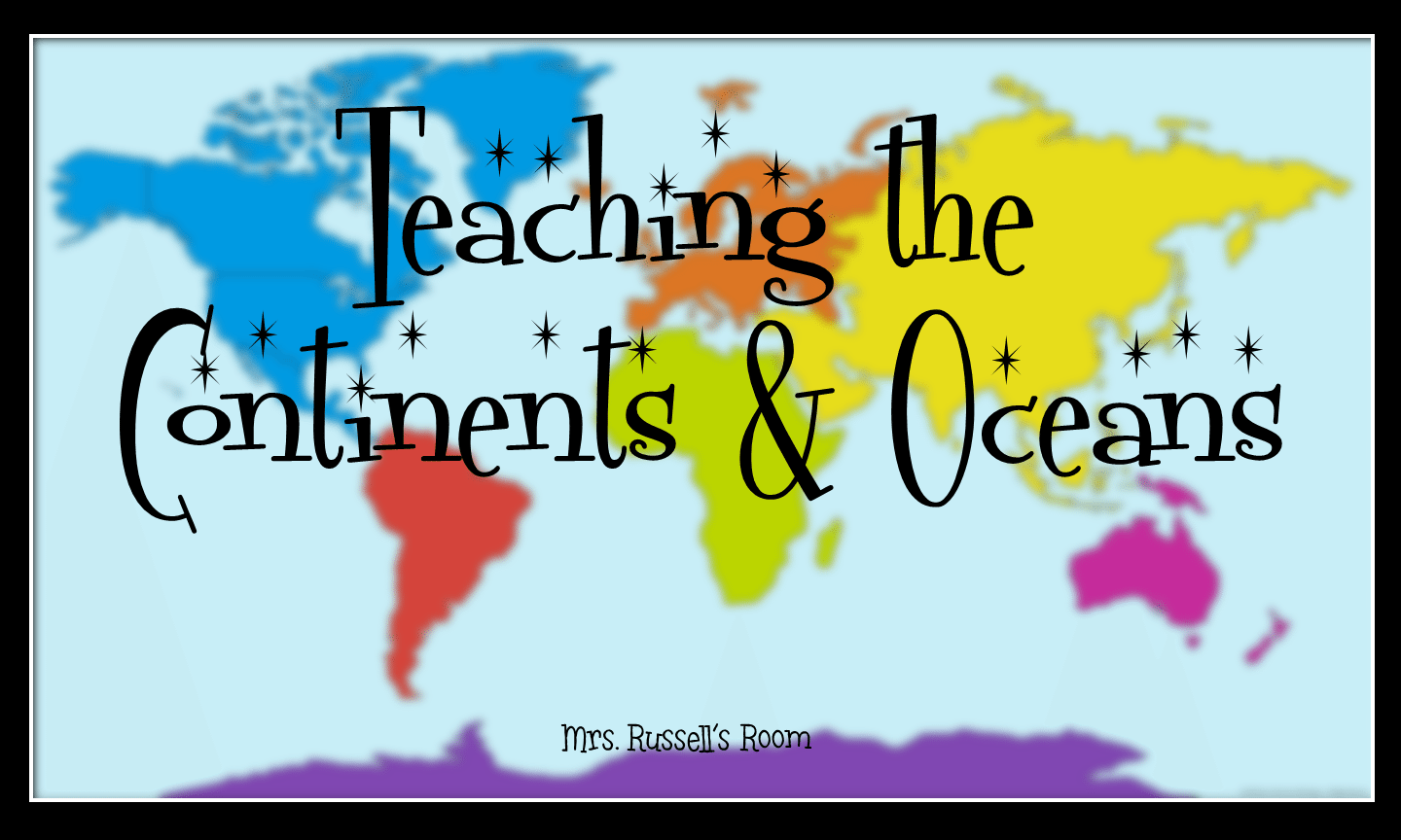 Teaching The Continents Amp Oceans