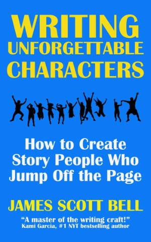 Books for Writers - Writing Unforgettable Characters by James Scott Bell