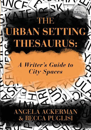 Books for Writers - The Urban Setting Thesaurus by Angela Ackerman and Becca Puglisi