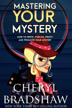 Books for Writers - Mastering Your Mystery by Cheryl Bradshaw