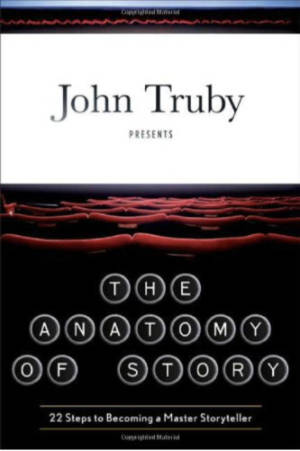 Books for Writers - The Anatomy of Story by John Truby