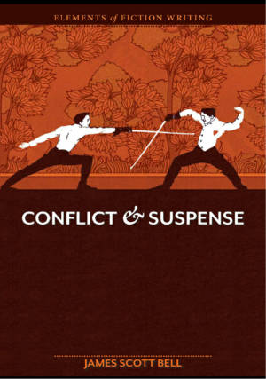 Books for Writers - Conflict and Suspense by James Scott Bell
