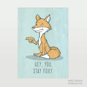Fox, Stay Foxy you do you