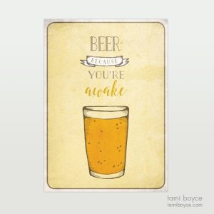 Beer, Because You're Awake