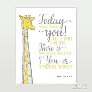 Today You are You!