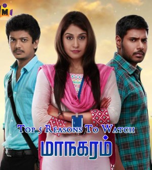 Top 5 reasons to watch Maanagaram