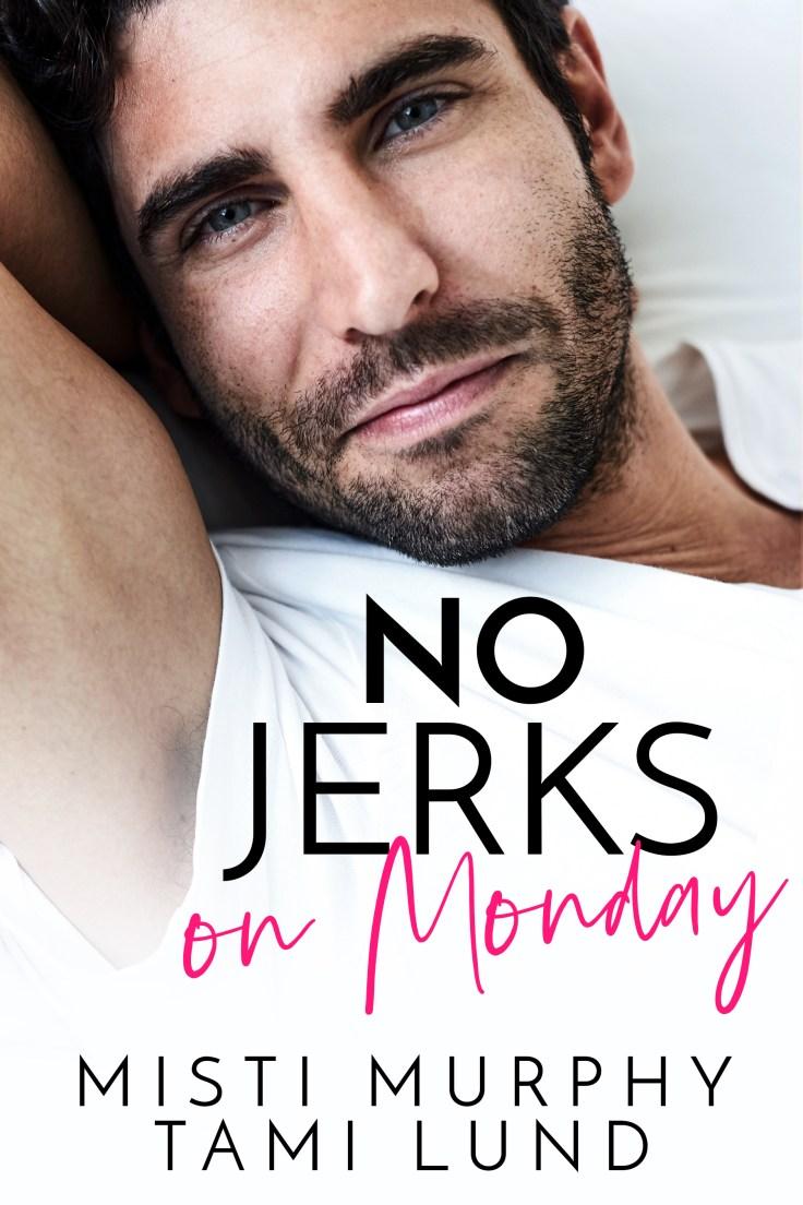 No Jerks on Monday