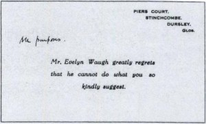 Mr. Evelyn Waugh greatly regrets that he cannot do what you so kindly suggested.
