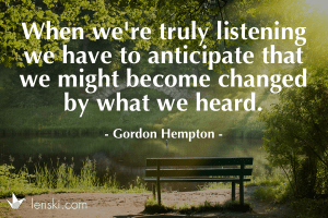 when we're truly listening