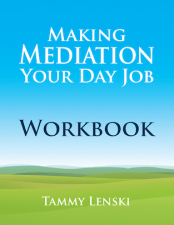 Making Mediation Your Day Job Workbook