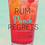 Rum Punch Regrets