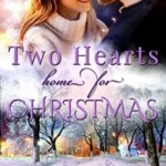 TWO HEARTS HOME FOR CHRISTMAS