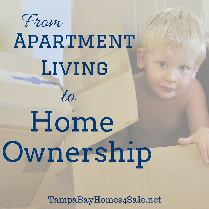 How to Go from Apartment Living to Home Ownership in Tampa Bay - Tampa Bay Homes for Sale