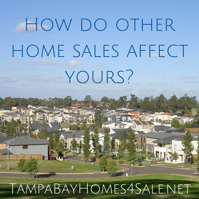 How do other home sales affect yours - tampa bay homes for sale