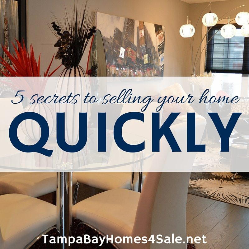 5 Secrets to selling your home quickly - tampa bay homes for sale