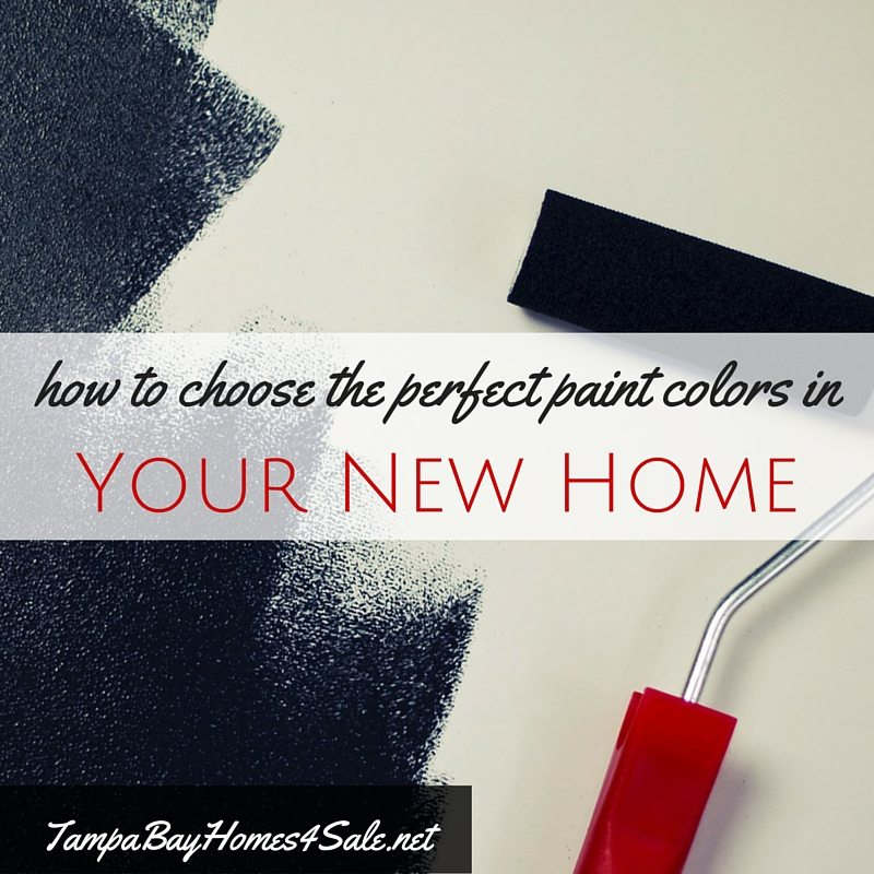 how to choose the perfect paint colors in your new home - tampa bay homes for sale