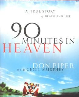 90 Minutes In Heaven, Now What?