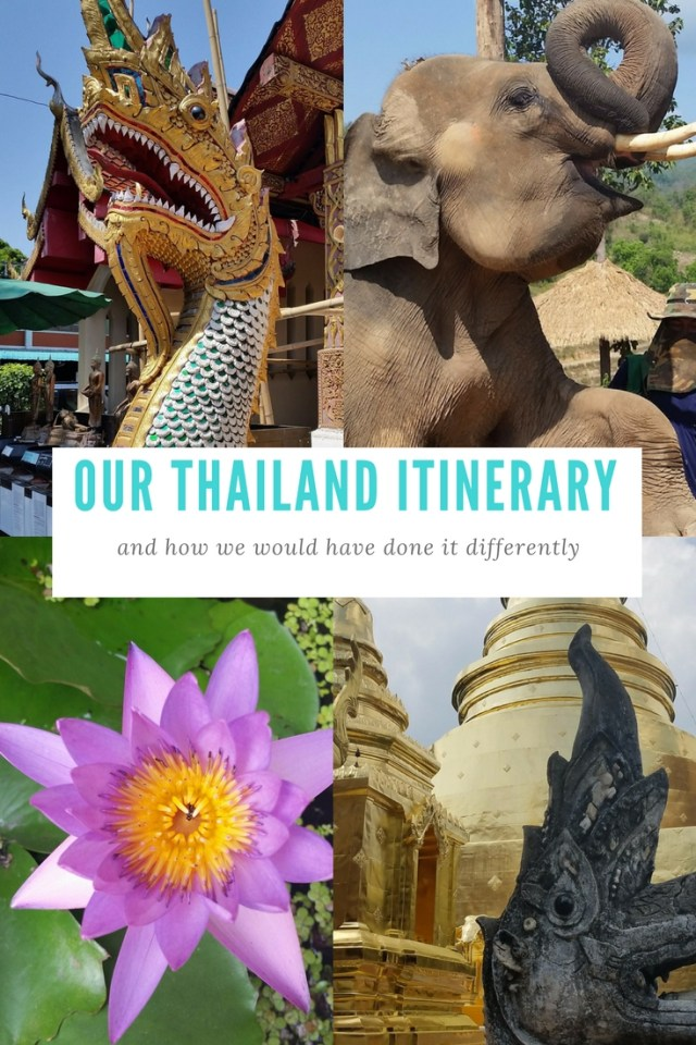 Our Thailand Itinerary and how we would have done it differently.