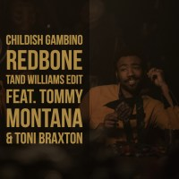 Redbone (Tand Williams Edit feat. Toni Braxton)