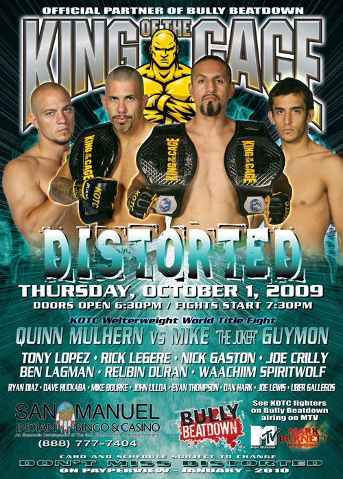 King of the Cage: Distorted takes place on October 1st, at the San Manuel Indian Bingo & Casino in Highland, CA.