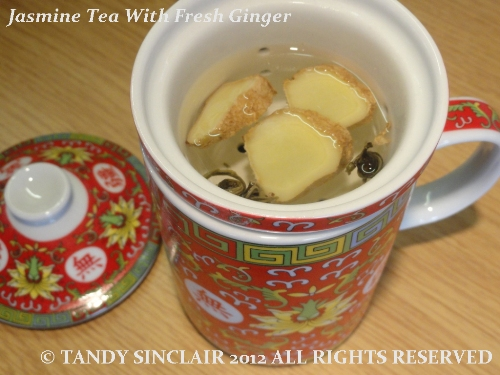 Jasmine Tea With Fresh Ginger April 2012