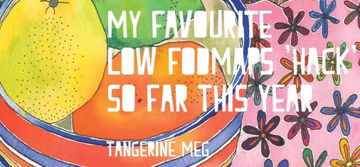 """Header image for """"favourite low fodmaps hack"""" featuring Tangerine Meg watercolour artwork """"Citrus, Stripes and Scarf"""""""