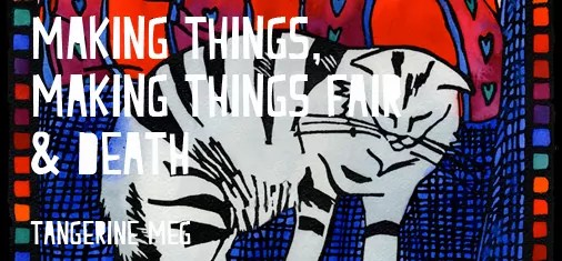 """Header image for """"Making Things, Making Things Fair and Death"""" featuring Tangerine Meg lino print artwork """"Cat and Cusion"""""""
