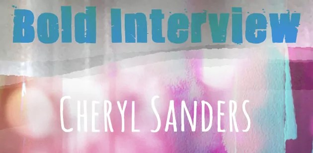 """pink and grey textures and light effects background, overlaid with type saying """"Bold Interview Cheryl Sanders"""""""