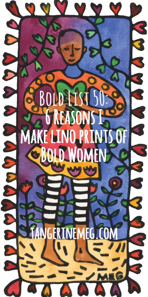 """A tall lino print of a woman wiht a calm smile and colourful patterned clothing, titled """"Speak with Love""""; overlaid is the blog post title: """"Bold List 50: 6 Reasons I make lino prints of Bold Women"""""""