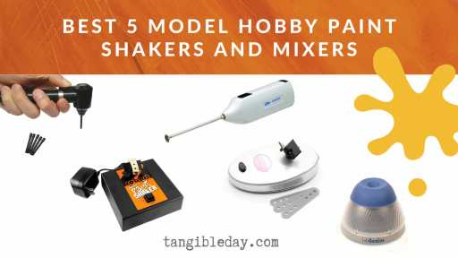 Best 5 Model Hobby Paint Shakers and Mixers. The top 5 best paint mixers and shakers for model paints.