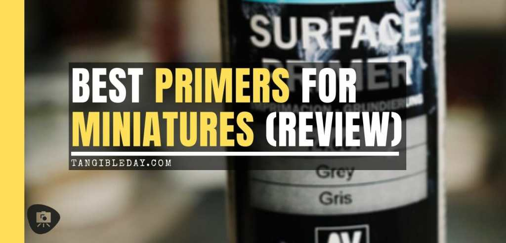 Top 10 Primers for Plastic and Metal Miniatures (Reviews and Tips) - best primers for plastic resin and metal miniatures - primer review for painting miniatures - banner