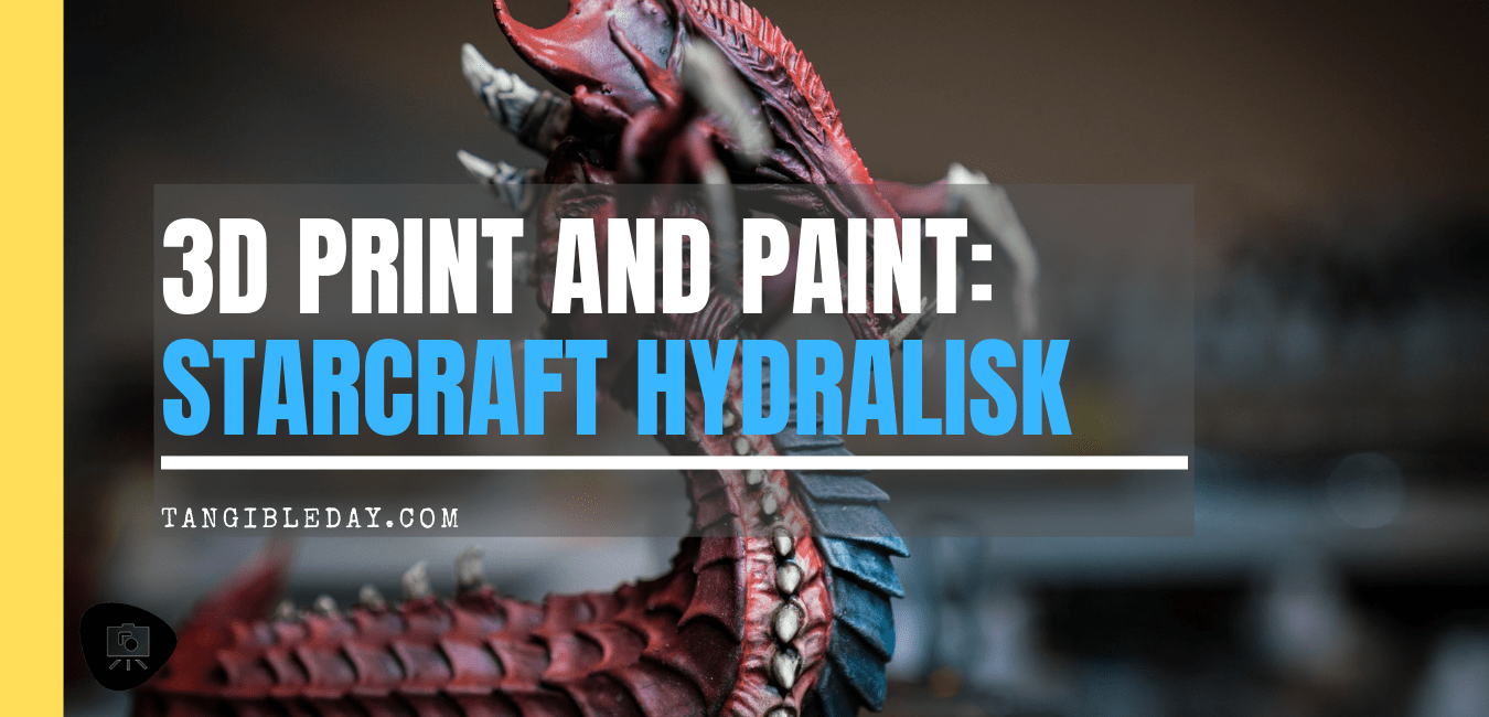 3D print and paint a starcraft hydralisk - 40k proxy for tyranid and other wargames