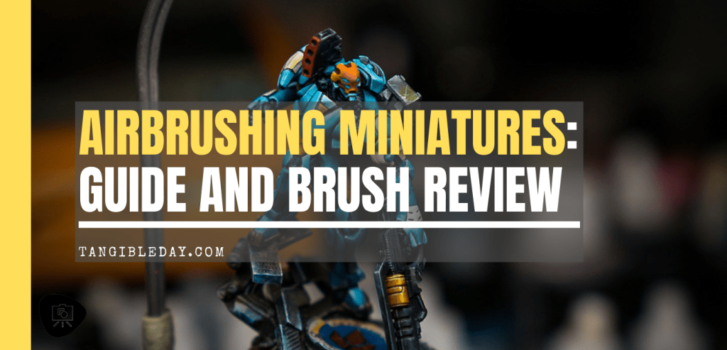Airbrushing Miniatures: Brush Review and Painting Guide - best airbrush for painting miniatures and models - best airbrush for new painters - tips for airbrushing miniatures