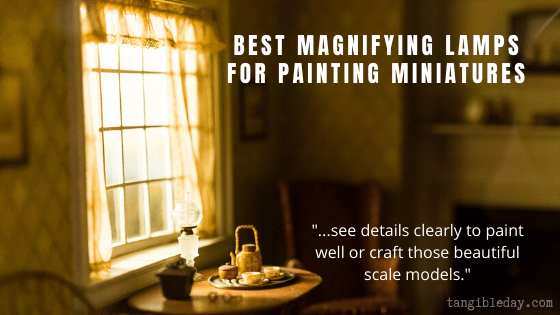 Best desk lamps for painting and crafting miniatures and scale models - best magnifying lamps for miniature painting