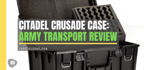 Citadel Crusade Case: Army Transport Review - Is the citadel case worth it?