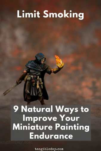 9 ways to improve your miniature painting endurance - boost your energy with these 9 tips for painting miniatures - need more energy to paint miniatures and models - improve your miniature and model painting endurance and enjoy the hobby more - limit smoking - Check out these tips!