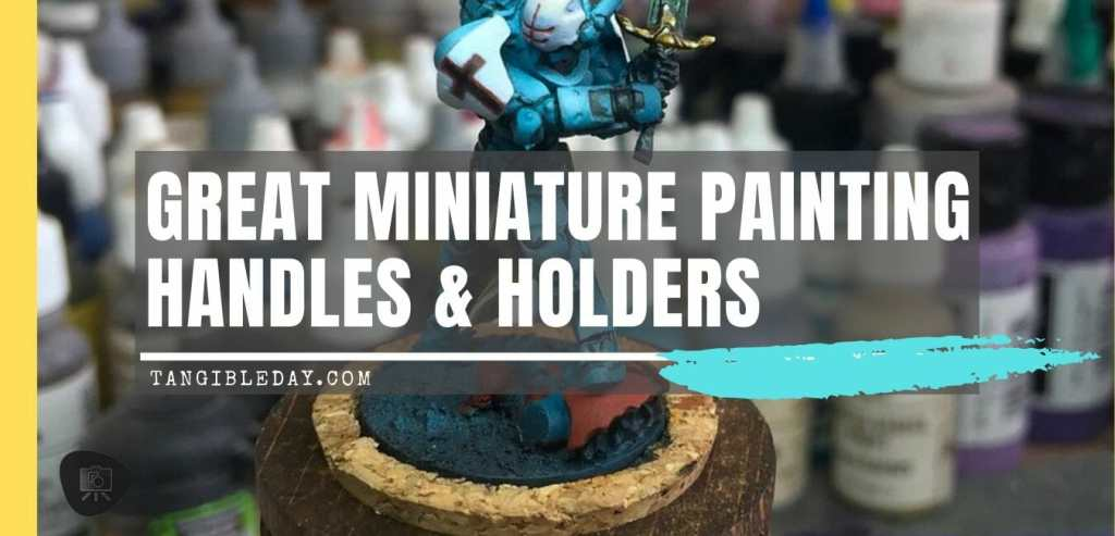 Best hobby holders and handles for painting miniatures and models - DIY 3D print hobby painting handles - Alternative to Citadel painting handle - Best miniature painting handle - hobby model painting and sculpting holders - citadel assembly handle - Check out the review