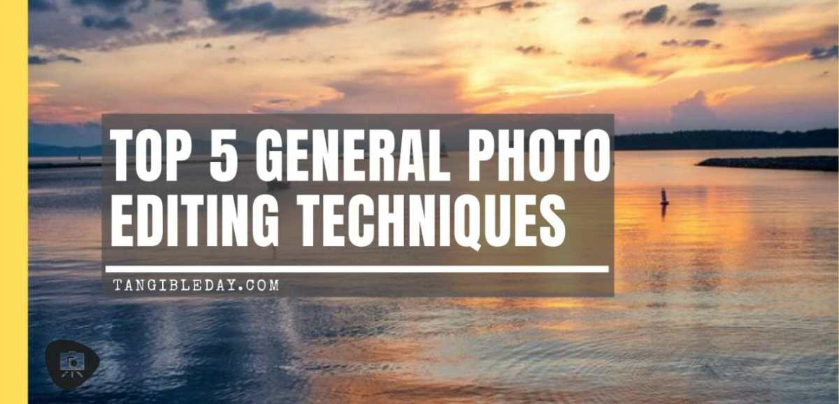 Top 5 Must-Know Photo Editing Techniques