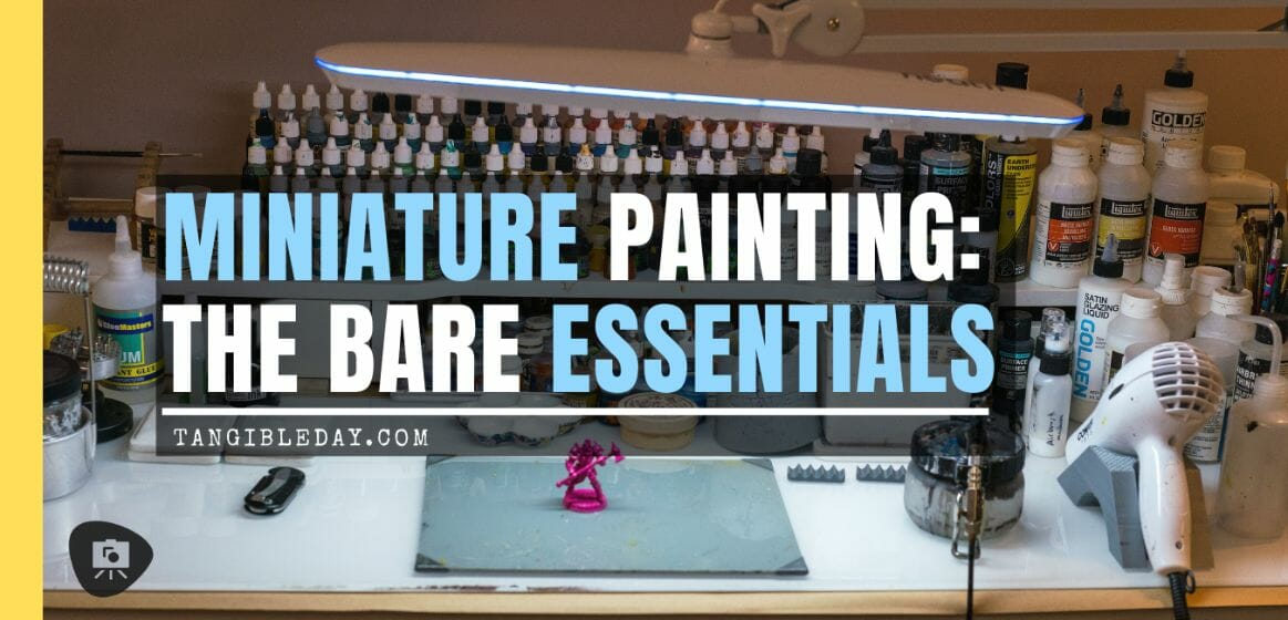 Essential Tools and Supplies for Painting Miniatures and Models