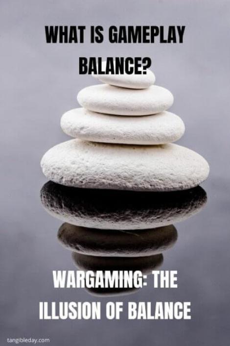Wargame balance - how to balance wargames - wargaming balance is bad - game balancing - warhammer 40k balance - balancing wargames - the illusion of game balance - what is gameplay balance?