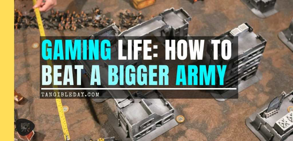 How to beat a bigger army with a smaller force - business wargaming - miniature wargaming strategy - principles for winning against bad odds - wargaming strategy for victory - miniature tabletop gaming - how to win against a larger army - banner